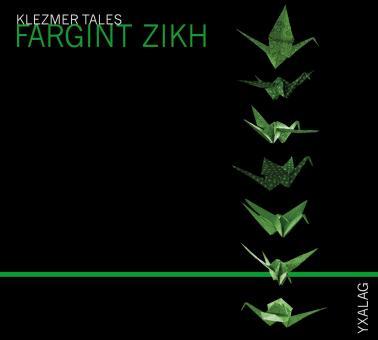 KLEZMER TALES - FARGINT ZIKH