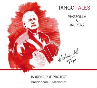 "TANGO TALES - PIAZZOLLA Y JAURENA ""HISTORIA DEL TANGO"""
