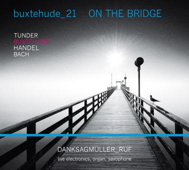 buxtehude_21 ON THE BRIDGE